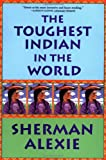 The Toughest Indian in the World (0802138004) by Alexie, Sherman