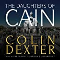 The Daughters of Cain (       UNABRIDGED) by Colin Dexter Narrated by Frederick Davidson