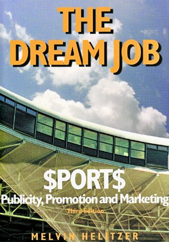 The Dream Job: Sports Publicity, Promotion and Marketing,...