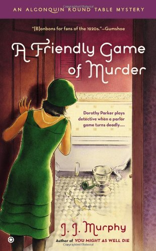 A Friendly Game of Murder: An Algonquin Round Table Mystery: J.J. Murphy: 9780451238993: Amazon.com: Books
