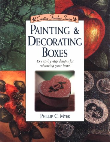 Painting and Decorating Boxes (Creative finishes series)