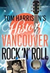 Tom Harrison's History of Vancouver R...