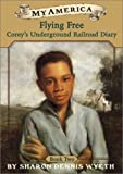 My America: Flying Free: Corey's Underground Railroad Diary, Book Two (My America) (0439244439) by Dennis Wyeth, Sharon
