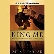 King Me: What Every Son Wants and Needs From his Father | [Steve Farrar]