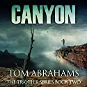 Canyon: The Traveler, Book 2 Audiobook by Tom Abrahams Narrated by Kevin Pierce
