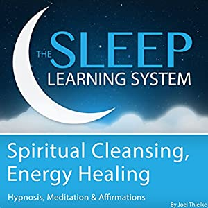 Spiritual Cleansing, Energy Healing with Hypnosis, Meditation, and Affirmations Speech