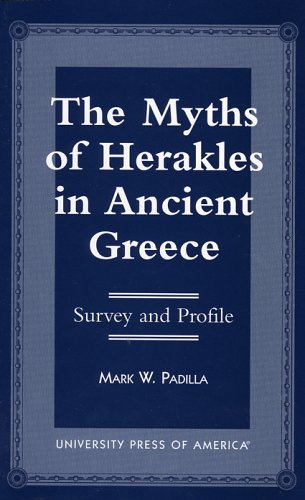 The Myths of Herakles in Ancient Greece: Survey and Profile