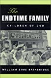 William Sims Bainbridge The Endtime Family: Children of God