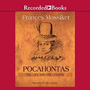 Pocahontas: The Life and the Legend | [Frances Mossiker]