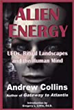 Alien Energy: UFOs, Ritual Landscapes and the Human Mind (0940829371) by Collins, Andrew