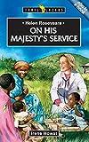 HOWAT IRENE HELEN ROSEVEARE; ON HIS MAJESTY'S SERVIC: On His Majesty's Service (Trailblazers)