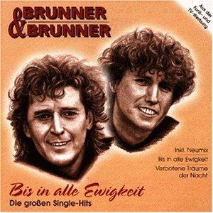 Brunner & Brunner - Bis in Alle Ewigkeit [Musikkassette] - Zortam Music