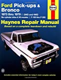 Ford Pick-ups & Bronco Automotive Repair Manual (1973 - 1979)
