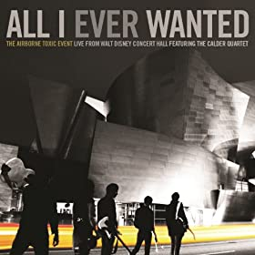All I Ever Wanted (Live From Walt Disney Concert Hall) [feat. The Calder Quartet]