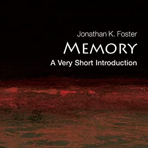 Memory: A Very Short Introduction | [Jonathan K. Foster]