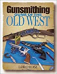 Gunsmithing: Guns of the Old West