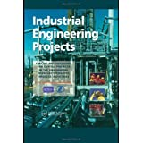 Industrial Engineering Projects: Practice and procedures for capital projects in the engineering, manufacturing and process industries