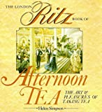 The London Ritz Book of Afternoon Tea (0877958238) by Helen Simpson