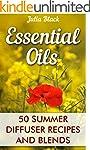 Essential Oils: 50 Summer Diffuser Re...