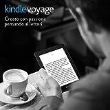 """Kindle Voyage, schermo da 6"""" ad alta risoluzione (300 ppi) con luce integrata a regolazione automatica, sensori VoltaPagina, Wi-Fi"""