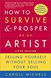 cover of How to Survive and Prosper as an Artist, 5th ed.: Selling Yourself Without Selling Your Soul