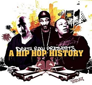 Death Row Presents : A Hip Hop History