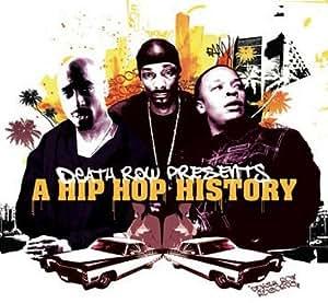 Death Row Presents : A Hip Hop History