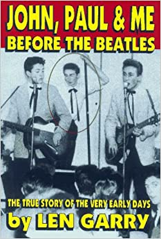 John, Paul & Me-Before the Beatles: The True Story of the