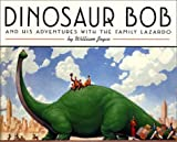Dinosaur Bob and His Adventures with the Family Lazardo (Reading Rainbow Book) (0060210753) by Joyce, William