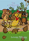 The Adventures of Crunchy and Munchy Squirrel: Field Nuts