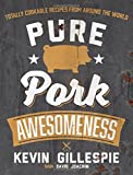 img - for Pure Pork Awesomeness: Totally Cookable Recipes from Around the World book / textbook / text book