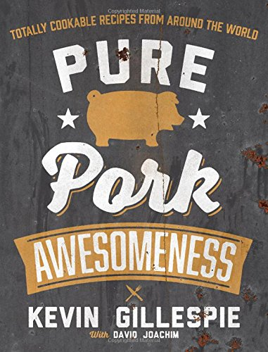 Download Pure Pork Awesomeness: Totally Cookable Recipes from Around the World