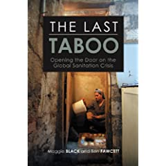 The Last Taboo: Opening the Door on the Global Sanitation Crisis by Maggie Black and Ben Fawcett  (Book Cover)