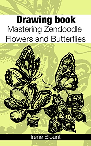 Drawing book: Mastering Zendoodle Flowers and Butterflies (Drawing Books For Kindle compare prices)