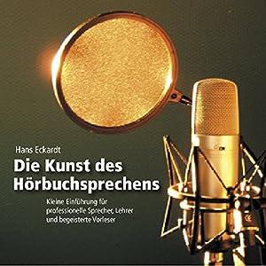 Die Kunst des Hörbuchsprechens Hörbuch