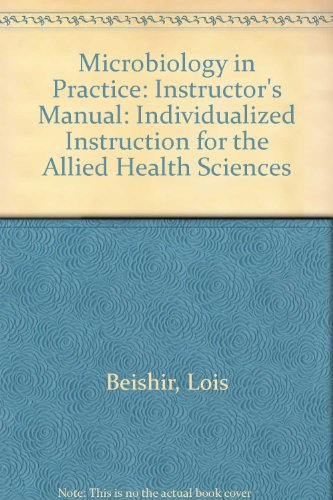 Microbiology in Practice: Instructor's Manual: Individualized Instruction for the Allied Health Sciences