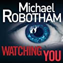 Watching You Audiobook by Michael Robotham Narrated by Sean Barrett