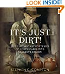 It's Just Dirt! The Historic Art Pott...