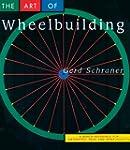 The Art of Wheelbuilding: A Bench Ref...