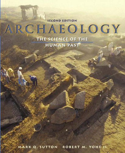 Archaeology: The Science of the Human Past (2nd Edition)