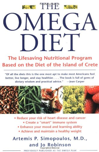 The Omega Diet: The Lifesaving Nutritional Program Based on the Diet of the Island of Crete