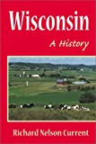 img - for Wisconsin: A HISTORY book / textbook / text book