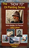 The How to Oil Painting Series Volume 1 Getting Started [VHS]