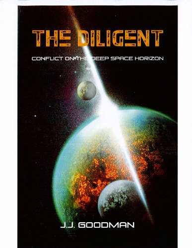 The Diligent: Conflict on the Deep Sapce Horizon (The Deep Space Chronicles Book 1) PDF