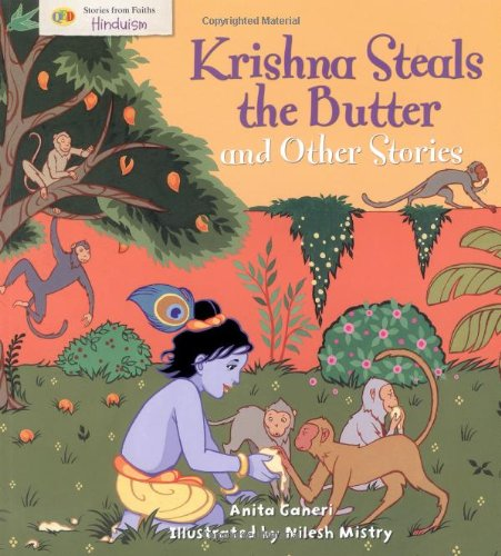 Krishna Steals the Butter and Other Stories: Stories from Faith: Hinduism: 0 (Stories from Faiths)