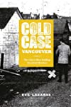 Cold Case Vancouver: The City�s Most...