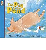 Martin Waddell [THE PIG IN THE POND (US BIG BOOK) BY (AUTHOR)WADDELL, MARTIN]THE PIG IN THE POND (US BIG BOOK)[PAPERBACK]02-01-1996
