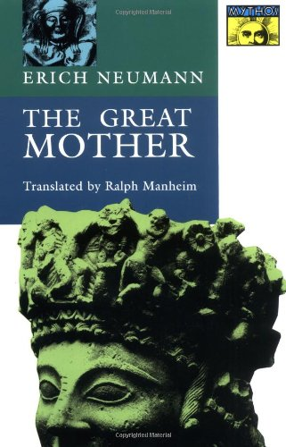 The Great Mother: An Analysis of the Archetype (Bollingen Series)
