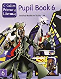 Collins Primary Literacy - Pupil Book 6: Pupil Book Bk. 6