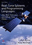 Real-Time Systems and Programming Languages: Ada, Real-Time Java and C/Real-Time POSIX (4th Edition) (International Computer Science Series) (0321417453) by Burns, Alan